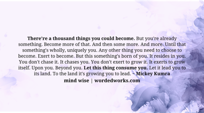 Mind Wise | That Something You Are