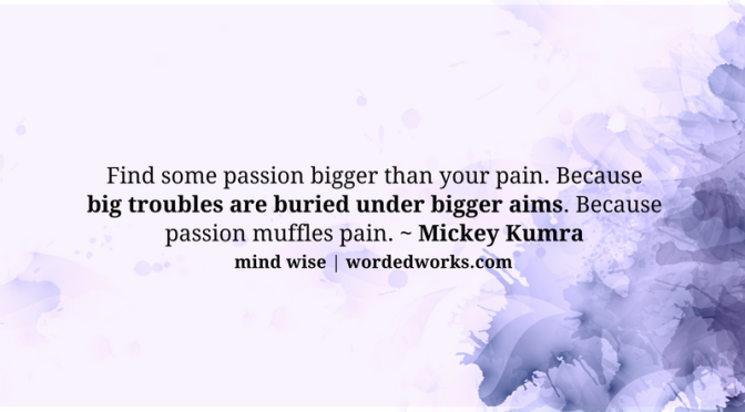 Mind Wise | Passion Kills Pain
